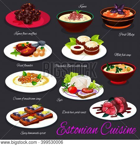Estonian Cuisine Food Vector Dishes With Fish, Meat And Vegetables. Fish Milk And Mushroom Cream Sou