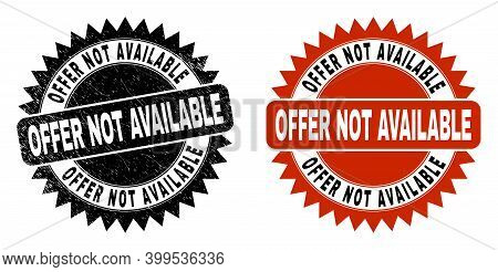 Black Rosette Offer Not Available Seal. Flat Vector Distress Seal With Offer Not Available Title Ins