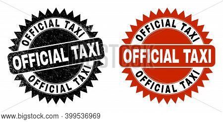 Black Rosette Official Taxi Seal. Flat Vector Scratched Seal Stamp With Official Taxi Text Inside Sh