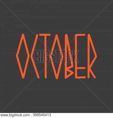 Hand Drawn Lettering Phrase October. Month October For Calendar. Ink Brush Lettering For Invitation
