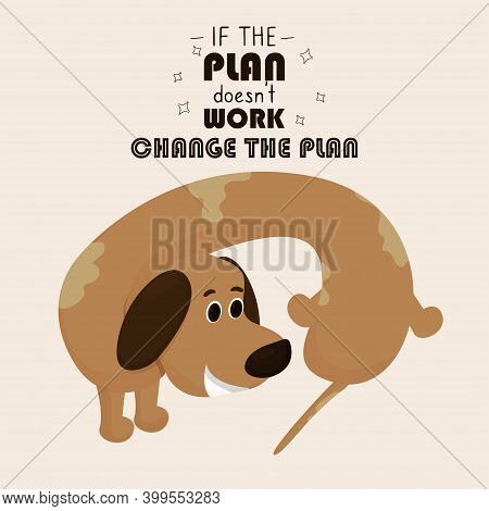 Comic Dog Dachshund Trying To Bite The Tale, Quote Sentence, Motivation And Inspiration. Funny Poste