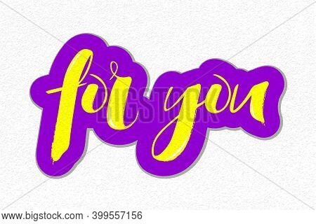 Vector Illustration For You With Shadow. Handwritten Lettering On Textured Background. Typographic T