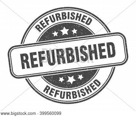 Refurbished Stamp. Refurbished Label. Round Grunge Sign