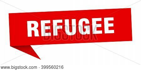 Refugee Speech Bubble. Refugee Ribbon Sign. Refugee Banner