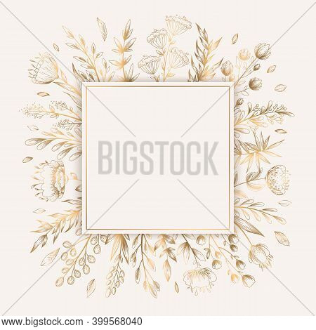 Vector Luxury Card Template With Gold Frame From Hand Drawn Plants And Flowers Isolated On White Bac
