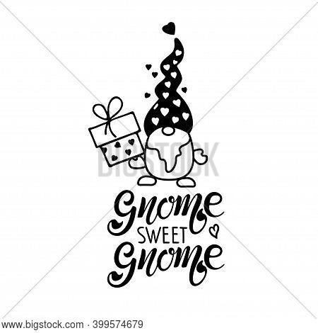 Gnome Sweet Gnome Quote Typography. Lettering Illustration Vector Text And Sketched Gnome With Gift
