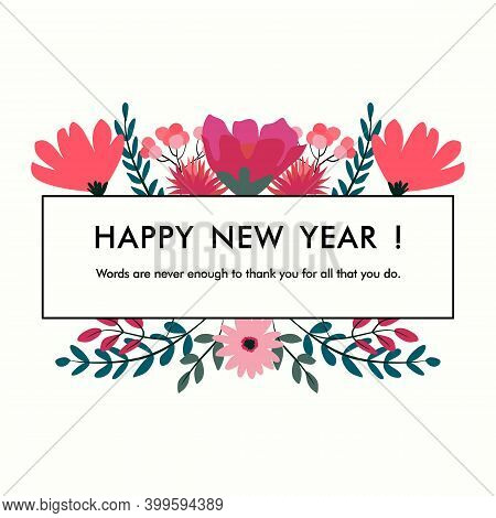 Happy New Year Flower Frame. Flower Bloom, Garden Meadows Plants Background. Bridal Decoration, Spri