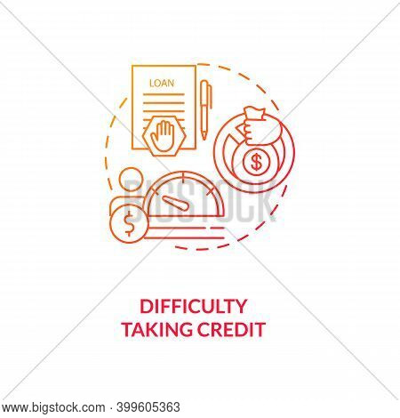Difficulty Taking Credit Red Gradient Concept Icon. Denied Loan. Problem Acquiring Mortgage. Financi