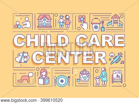 Child Care Center Word Concepts Banner. Child Supervision. Primary School Environment. Infographics