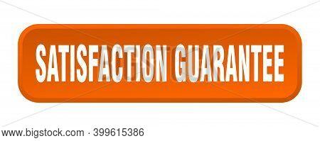 Satisfaction Guarantee Button. Satisfaction Guarantee Square 3d Push Button