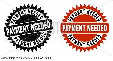 Black Rosette Payment Needed Watermark. Flat Vector Scratched Watermark With Payment Needed Phrase I