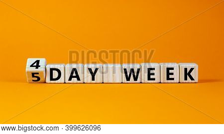 4 Or 5 Workday Symbol. Turned The Cube And Changed Words '5 Day Week' To '4 Day Week'. Beautiful Ora
