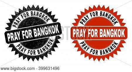 Black Rosette Pray For Bangkok Seal Stamp. Flat Vector Grunge Stamp With Pray For Bangkok Phrase Ins