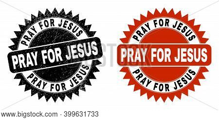 Black Rosette Pray For Jesus Seal. Flat Vector Scratched Seal Stamp With Pray For Jesus Title Inside