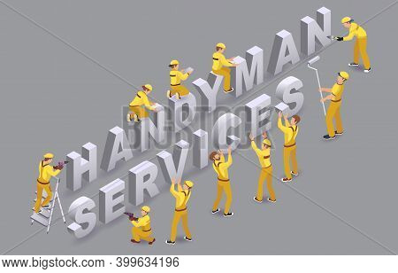 Handyman Services. Workers Install Isometric Letters. Team Of Builders. Vector.