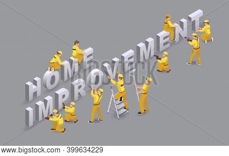 Home Improvement.. Workers Install Isometric Letters. Team Of Builders. Vector.