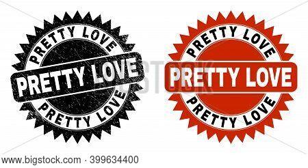Black Rosette Pretty Love Seal. Flat Vector Grunge Seal With Pretty Love Caption Inside Sharp Rosett