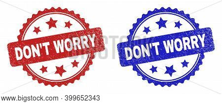 Rosette Don't Worry Watermarks. Flat Vector Textured Watermarks With Don't Worry Phrase Inside Roset