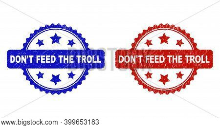 Rosette Don't Feed The Troll Seal Stamps. Flat Vector Grunge Seal Stamps With Don't Feed The Troll T