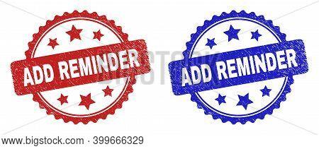 Rosette Add Reminder Seal Stamps. Flat Vector Textured Seal Stamps With Add Reminder Caption Inside