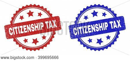 Rosette Citizenship Tax Watermarks. Flat Vector Grunge Stamps With Citizenship Tax Message Inside Ro