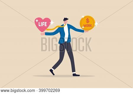 Work Life Balance, Choose Between Spend Your Time With Family And Yourself Or Hard Work To Make Mone
