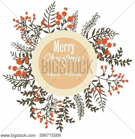 Merry Christmas And Happy Holidays Round Card With Red Berries, Leaves Decoration
