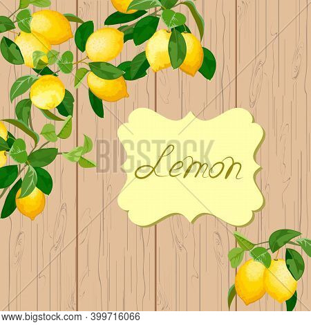 Branches Of Lemons On A Wooden Background.branches Of Lemons On A Wooden Background In Color Vector
