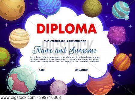 Education School Diploma With Cartoon Vector Fantasy Planets, Kindergarten Certificate, Kids Diploma