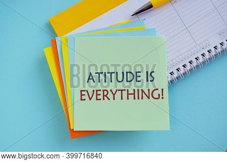 Attitude Is Everything Concept Text On Colorful Note.writing Note Showing Attitude Is Everything. Bu