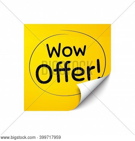 Wow Offer. Sticker Note With Offer Message. Special Sale Price Sign. Advertising Discounts Symbol. Y