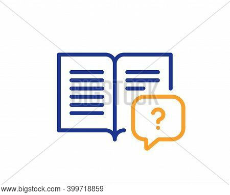 Instruction Manual Line Icon. Help Book Sign. Question Faq Symbol. Quality Design Element. Line Styl