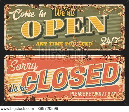 Closed And Open Metal Plate Rusty, Shop Door Boards, Vector Retro Signboards. Come In We Are Open An