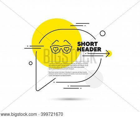 Glasses With Hearts Line Icon. Speech Bubble Vector Concept. Valentines Day Spectacles Sign. Love Ac