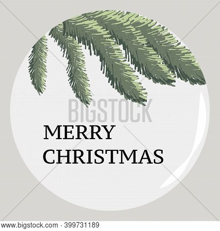 Merry Christmas Bauble With Realistic Green Leaves Of Conifer Tree