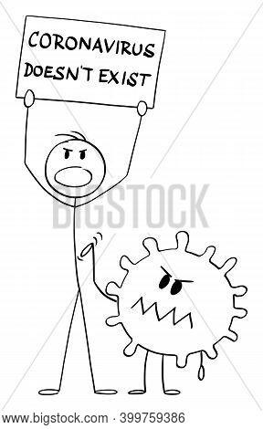 Vector Cartoon Stick Figure Illustration Of Man Holding Coronavirus Doesnt Exist Sign. Concept Of Sa