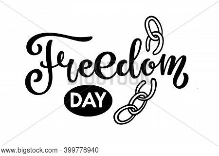 Freedom Day Sing. Freedom For All Americans. Peace Backgroun. Lettering Illustration Vector Text. Bl