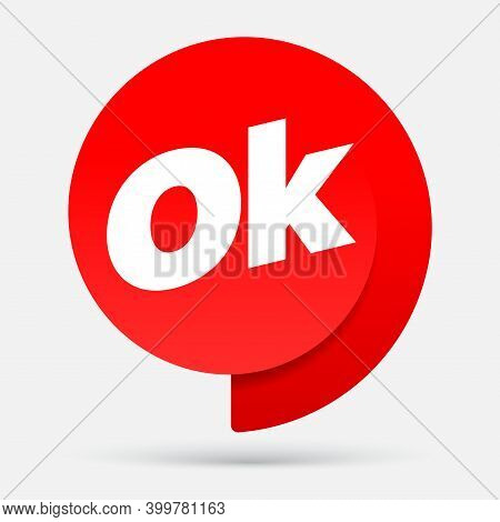 Symbol Ok. Ad With A Red Label. Sign Of Approval Or Consent. Vector Illustration