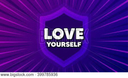 Love Yourself Motivation Quote. Protect Shield Background. Motivational Slogan. Inspiration Message.