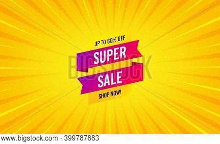 Super Sale Banner. Yellow Background With Offer Message. Discount Sticker Shape. Coupon Tag Icon. Be