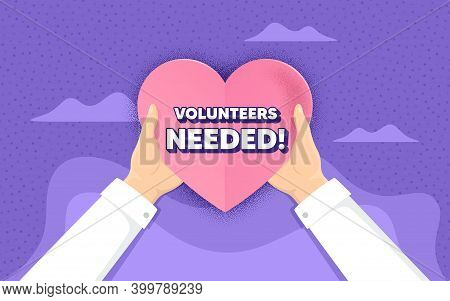 Volunteers Needed. Charity And Donate Concept. Volunteering Service Sign. Charity Work Symbol. Hands
