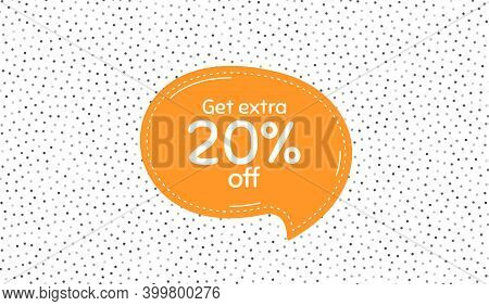 Get Extra 20 Percent Off Sale. Orange Speech Bubble On Polka Dot Pattern. Discount Offer Price Sign.