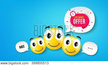 Last Minute Sticker. Smile Face With Speech Bubble. Hot Offer Chat Bubble Icon. Special Deal Label.