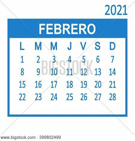 Febrero February. Second Page Of Set. Spanish Calendar 2021, Template. Week Starts From Monday Lunes