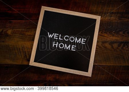Welcome Home Centered On Letter Board Sign