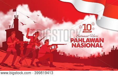 Selamat Hari Pahlawan Nasional. Translation: Happy Indonesian National Heroes Day