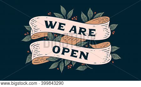 We Are Open. Door Signboard With Ribbon And Text We Are Open. Old Ribbon Banner In Engraving Style.