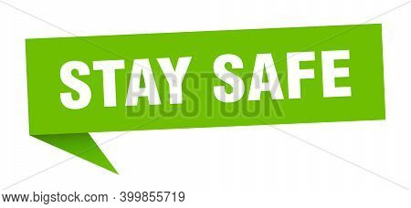 Stay Safe Banner. Stay Safe Speech Bubble. Stay Safe Sign