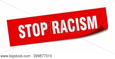 Stop Racism Sticker. Square Isolated Label Sign. Peeler