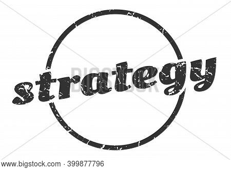 Strategy Sign. Strategy Round Vintage Grunge Stamp. Strategy